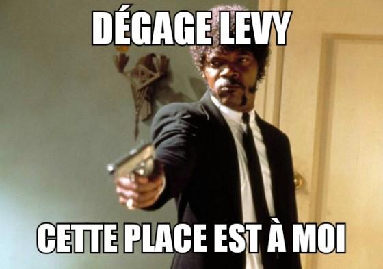 Dégage Lévy LOL