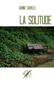 La solitude - Karine Carville